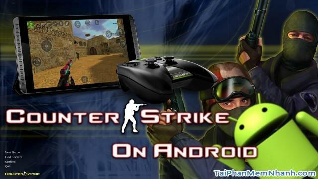 Tải và cài đặt Counter Strike 1.6 cho điện thoại Android