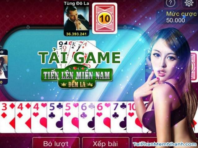 Tải game Tiến Lên Miền Nam - Game bài cho máy tính