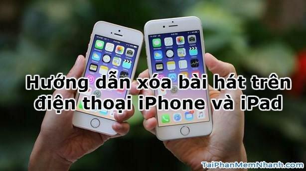 Hướng dẫn xóa bài hát trên điện thoại iPhone và iPad