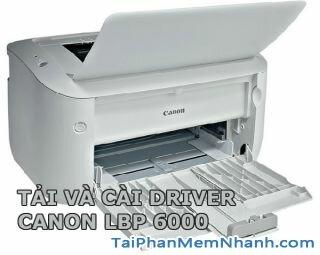 Tải phần mềm Cài đặt driver máy in Canon LBP 6000