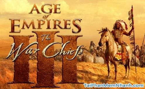 Tải game Age of Empires III: The WarChiefs – Đế chế 3