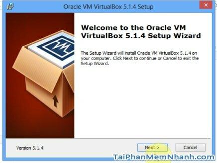 nhấn next để bắt đầu vài virtualbox