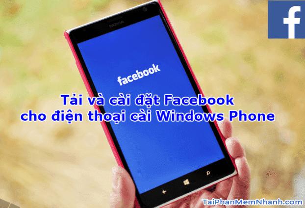 Tải và cài đặt Facebook cho điện thoại cài Windows Phone + Hình 1