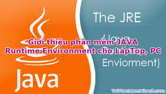 Tải Java – Download Java SE Runtime Environment mới nhất