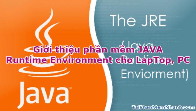 Giới thiệu phần mềm JAVA Runtime Environment cho LapTop, PC + Hình 1