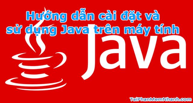 Cách tải và cài đặt Java mới nhất cho Windows