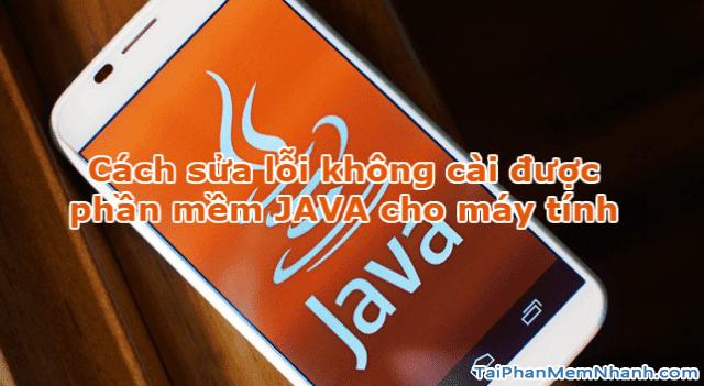 Cách khắc phục lỗi không cài được Java trên Windows