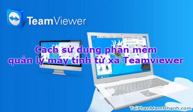 Sử dụng Teamviewer điều khiển máy tính từ xa như thế nào