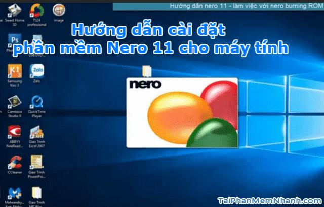 Hướng dẫn cài đặt phần mềm - Nero 11 cho máy tính + Hình 1