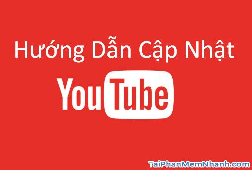 Hướng dẫn update Youtube trên Android