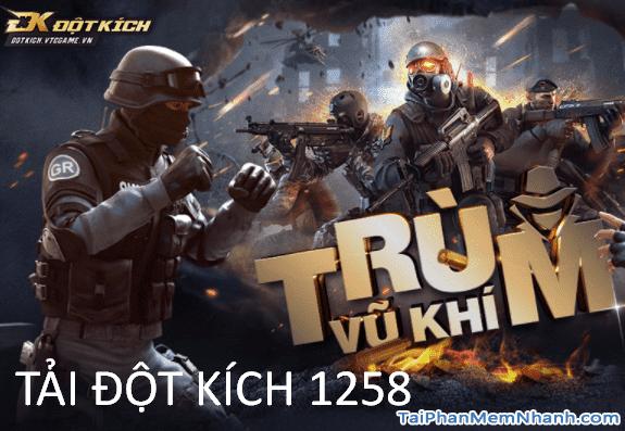 Tải Game Đột Kích 1258 – Phiên bản Trùm Vũ Khí