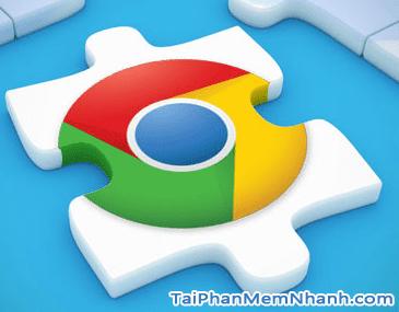 Các tiện ích Chrome hay ai cũng nên cài