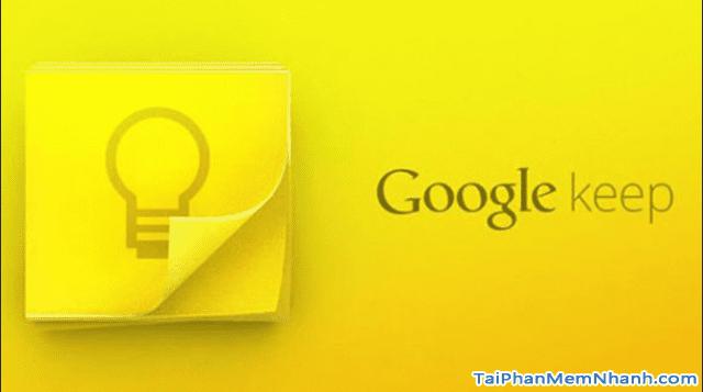 Hướng dẫn tải cài đặt phần mềm ghi chú Google Keep cho iOS + Hình 1