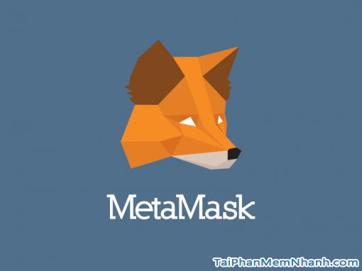 Tải và cài đặt ví tiền ảo MetaMask bảo vệ MyEtherWallet
