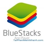 tải bluestacks