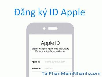 Tạo ID Apple cho iPhone, iPad – Đăng ký iCloud