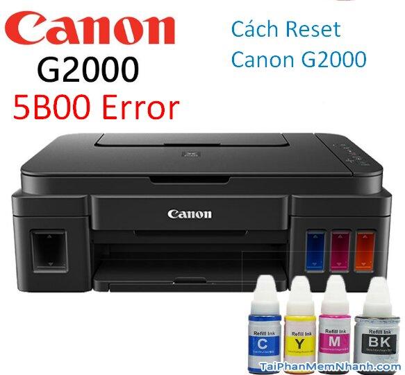 reset máy in Canon G2000 lỗi nhấp nháy đèn 5B00