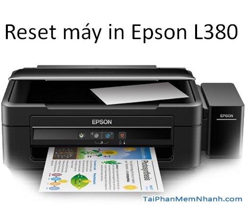 Reset máy in Epson L380 lỗi nhấp nháy đèn đỏ
