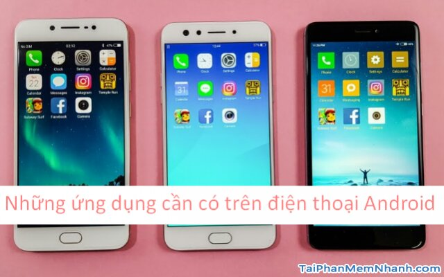 Những ứng dụng cần có cho điện thoại Android