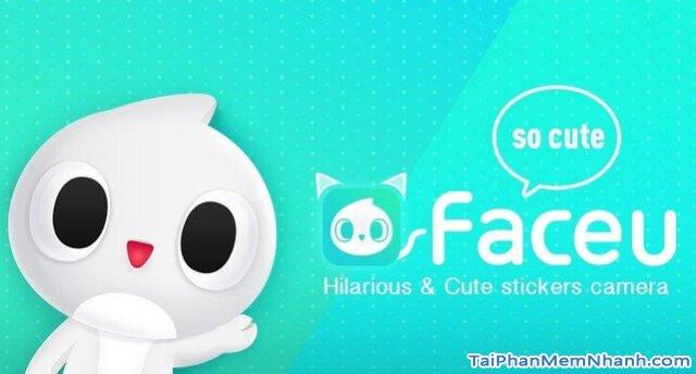 Tải FaceU - Ứng dụng quay video, chụp ảnh cho điện thoại Android + Hình 2