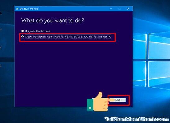 Hướng dẫn tạo USB Boot để cài đặt hệ điều hành Windows 10 + Hình 10