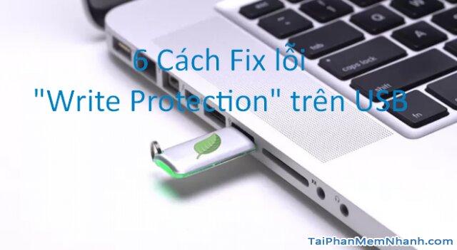 "6 Cách FIx lỗi ""Write Protection"" trên USB"