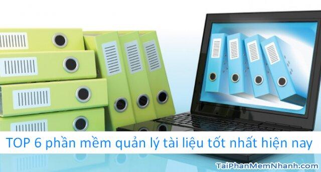 Tổng hợp TOP 6 phần mềm quản lý tài liệu tốt nhất hiện nay + Hình 1