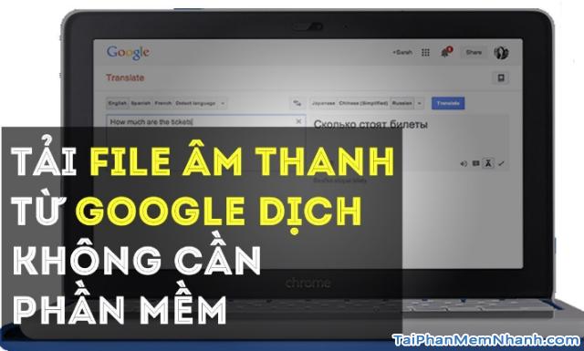 4 Cách tải file phát âm thanh từ Google Dịch về máy tính