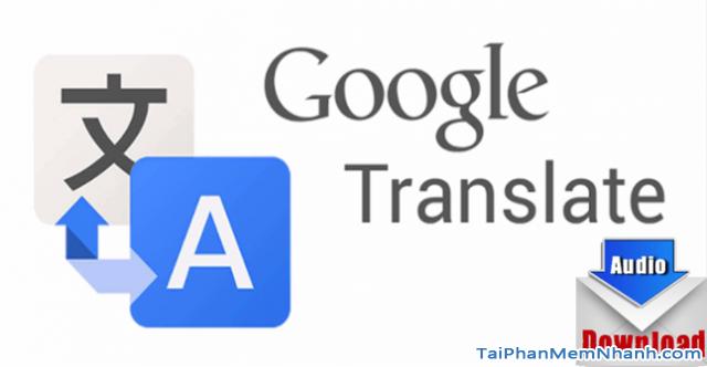 4 Cách tải file phát âm thanh từ Google Dịch về máy tính + Hình 3