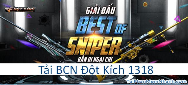 Tải Đột Kích 1318 – BCN tháng 6 bùng nổ giải đấu BEST OF SNIPER