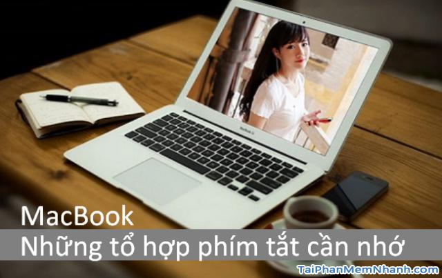 Những phím tắt thông dụng cần biết trên Laptop MacBook cho người mới