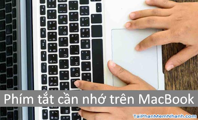 Những phím tắt thông dụng cần biết trên Laptop MacBook cho người mới + Hình 2