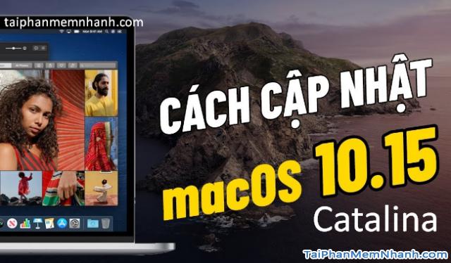 Nâng cấp Macbook từ macOS 10.14 lên macOS 10.15 Catalina