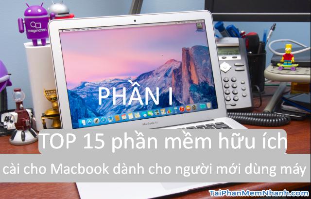 TOP 15 phần mềm cần thiết cho người mới sử dụng Macbook – PHẦN I