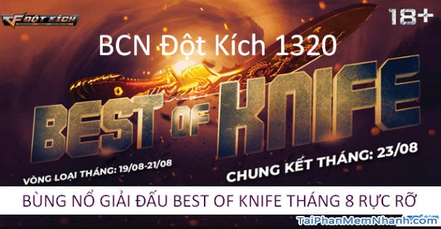 TẢI ĐỘT KÍCH 1320: CỖ MÁY TỬ THẦN – GIẢI ĐẤU BEST OF KNIFE THÁNG 8