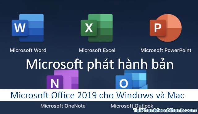 Microsoft phát hành bản Office 2019 chính thức cho Windows và Mac