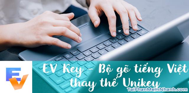 Tải EVKey – Phần mềm gõ tiếng Việt thay thế Unikey trên Windows 10