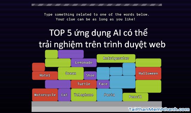 TOP 5 ỨNG DỤNG AI BẠN CÓ THỂ TRẢI NGHIỆM NGAY TRONG TRÌNH DUYỆT WEB