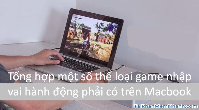 Một số thể loại game nhập vai hành động phải có trên Macbook