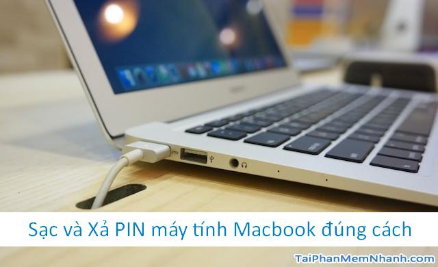Hướng dẫn Sạc và Xả PIN máy tính Macbook đúng cách