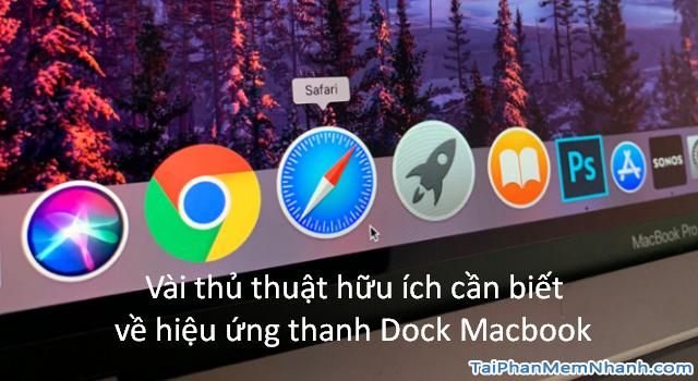 Vài thủ thuật hữu ích cần biết về hiệu ứng thanh Dock Macbook