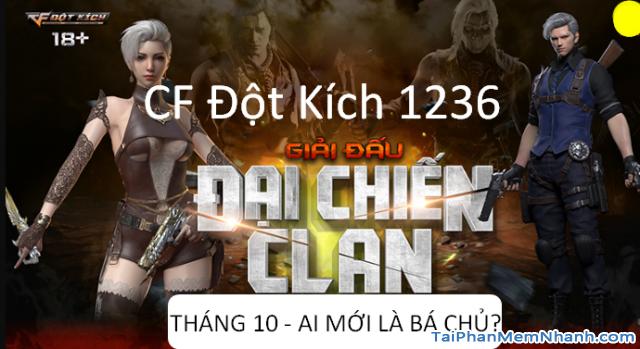 Tải Game Đột Kích 1326: Tham gia Giải Đấu Đại Chiến CLAN Tháng 10