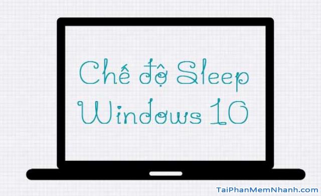 Hướng dẫn BẬT - TẮT chế độ Sleep trên Windows 10 + Hình 4