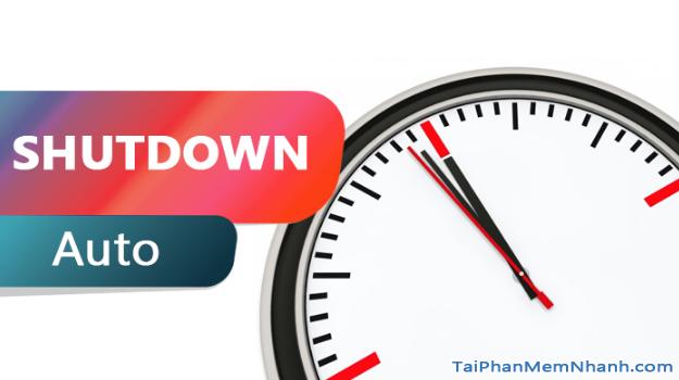 Hẹn giờ tắt máy tính Windows 10 bằng Lệnh và Phần mềm + Hình 3