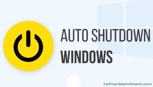 Hẹn giờ tắt máy tính Windows 10 bằng Lệnh và Phần mềm + Hình 4