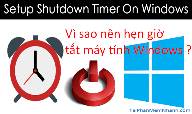 Hẹn giờ tắt máy tính Windows 10 bằng Lệnh và Phần mềm + Hình 2