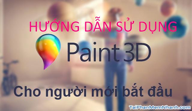 Hướng dẫn sử dụng Paint 3D trên Windows 10 cho người mới bắt đầu