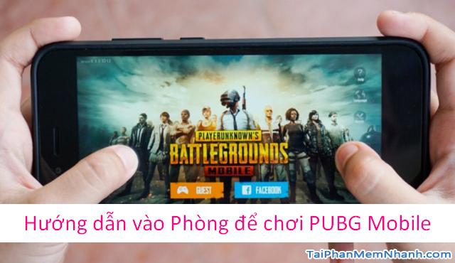 Hướng dẫn vào Phòng để chơi Game PUBG Mobile