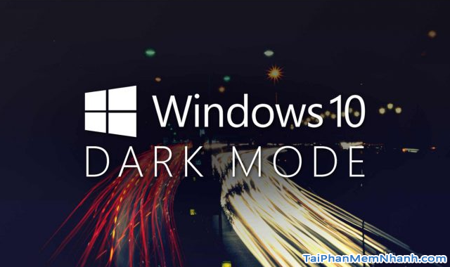 Hẹn giờ Windows 10 để tự động chuyển sang chế độ Dark Mode