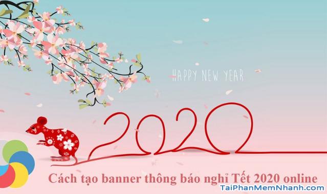Hướng dẫn tạo banner thông báo nghỉ Tết 2020 trực tuyến